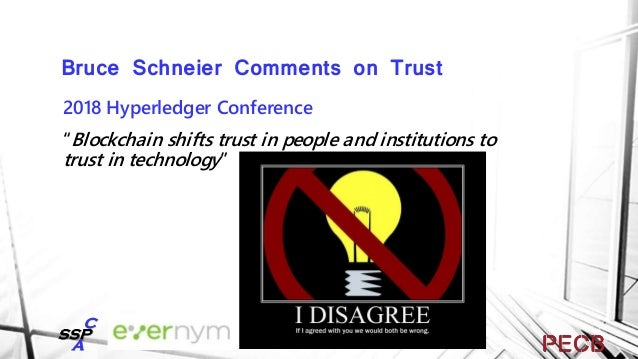 Bruce Schneier Comments on Trust February 2019 Blog (https://www.schneier.com/blog/archives/2019/02/blockchain_and_.html) ...