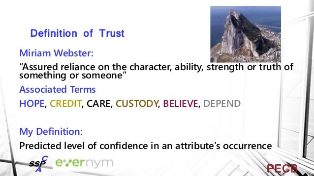 Attributes of Trust • Context • Perception of Risk • Calculated Vulnerability • Benefit Value • Established Reputation or ...
