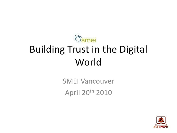 Building Trust in the Digital World<br />SMEI Vancouver<br />April 20th 2010<br />