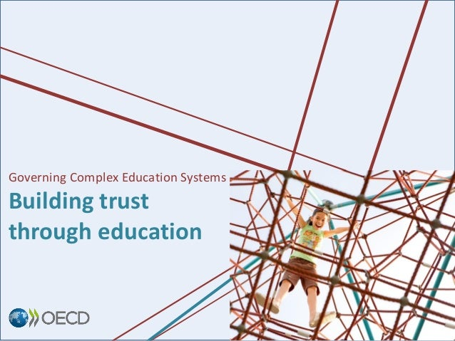 Governing Complex Education Systems Building trust through education