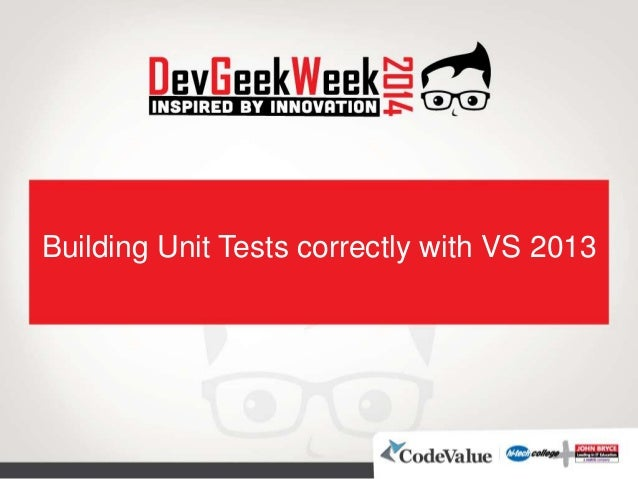 Building Unit Tests correctly with VS 2013