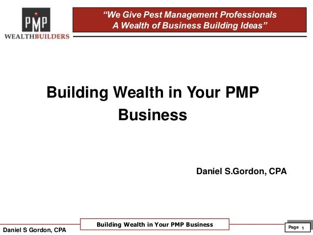 """Page Building Wealth in Your PMP Business 1 """"We Give Pest Management Professionals A Wealth of Business Building Ideas"""" Da..."""