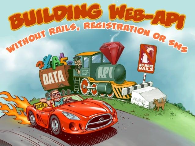 Building Web-API without Rails, Registration or SMS