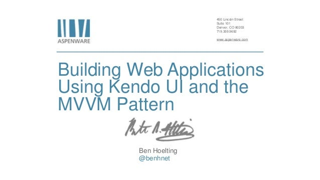 450 Lincoln Street Suite 101 Denver, CO 80203 719.359.9692 www.aspenware.com Building Web Applications Using Kendo UI and ...