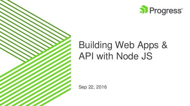 Building Web Apps & API with Node JS Sep 22, 2016