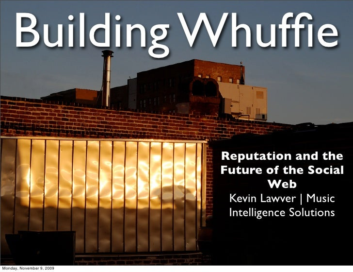 Building Whuffie                             Reputation and the                            Future of the Social            ...