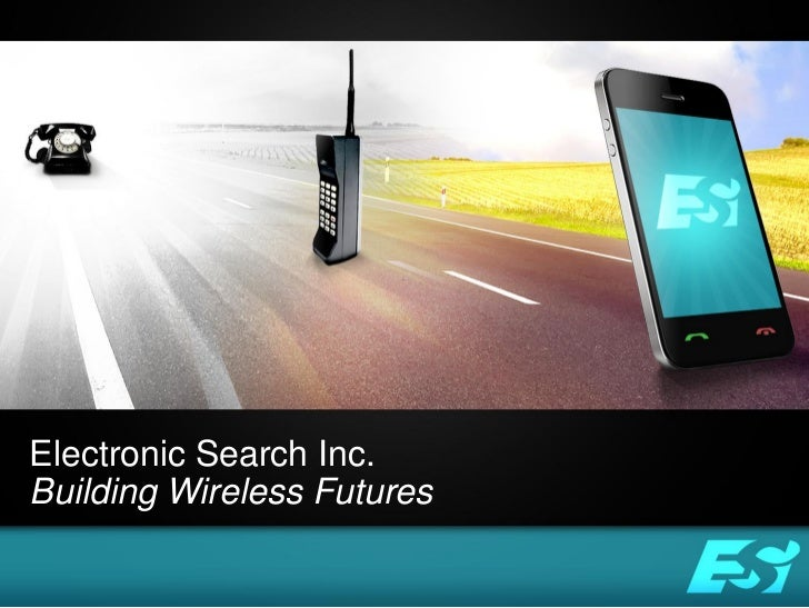 Electronic Search Inc.Building Wireless Futures   Electronic Search Inc. -- Building Wireless Futures