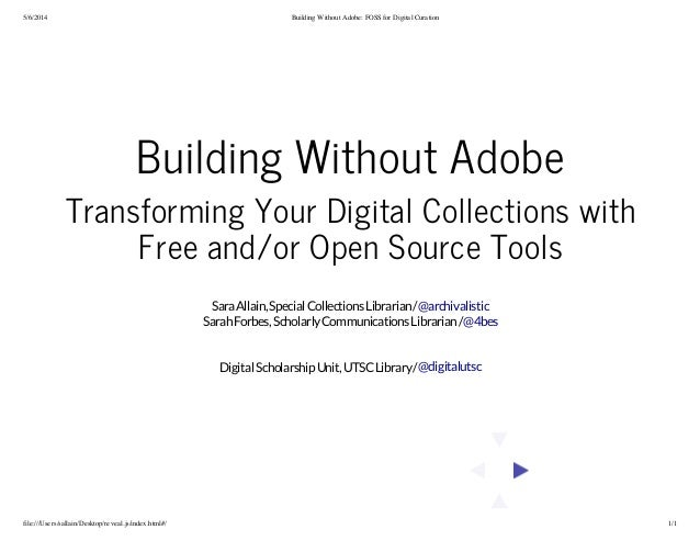 5/6/2014 Building Without Adobe: FOSS for Digital Curation file:///Users/sallain/Desktop/reveal.js/index.html#/ 1/1 Buildi...
