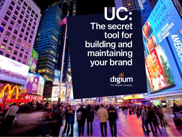 UC: The secret tool for building and maintaining your brand