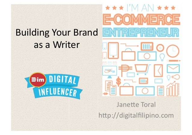 Building Your Brand     as a Writer                                  Jane2e Toral                         ...