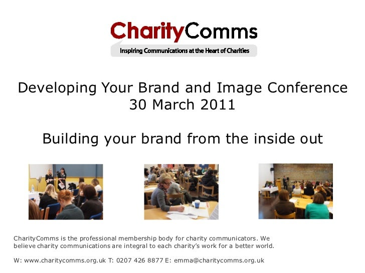 Developing Your Brand and Image Conference               30 March 2011         Building your brand from the inside outChar...