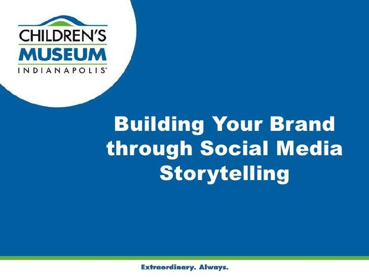 Building Your Brandthrough Social Media     Storytelling