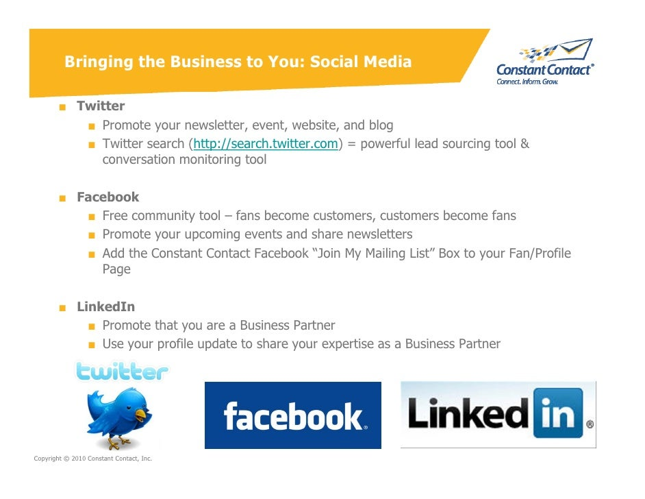 Bringing the Business to You: Social Media          ■ Twitter            ■ Promote your newsletter, event, website, and bl...