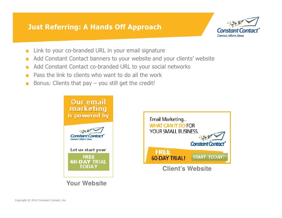 Just Referring: A Hands Off Approach           ■     Link to your co-branded URL in your email signature         ■     Add...
