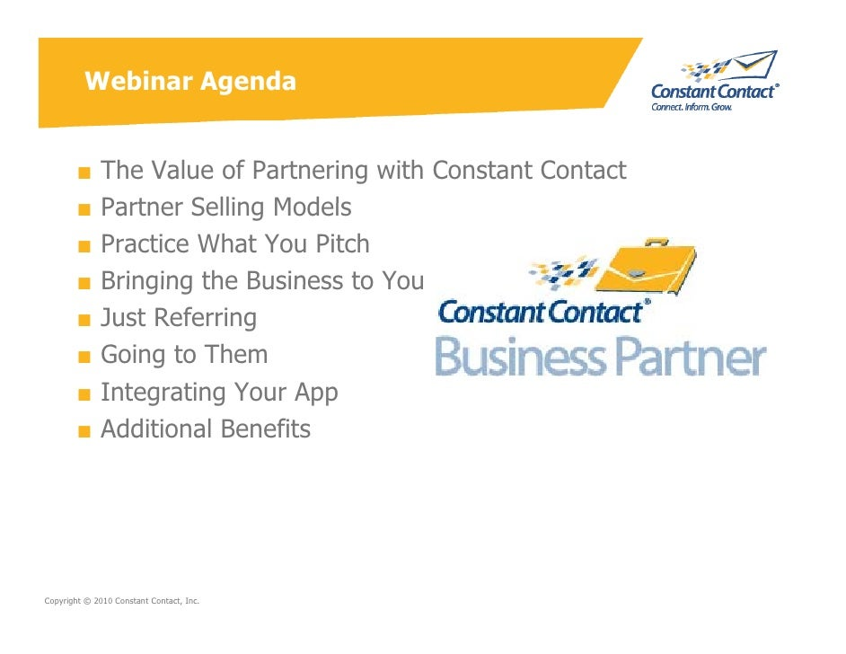 Webinar Agenda           ■     The Value of Partnering with Constant Contact         ■     Partner Selling Models         ...