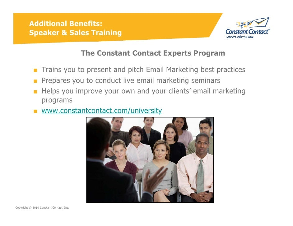 Additional Benefits:          Speaker & Sales Training                                            The Constant Contact Exp...