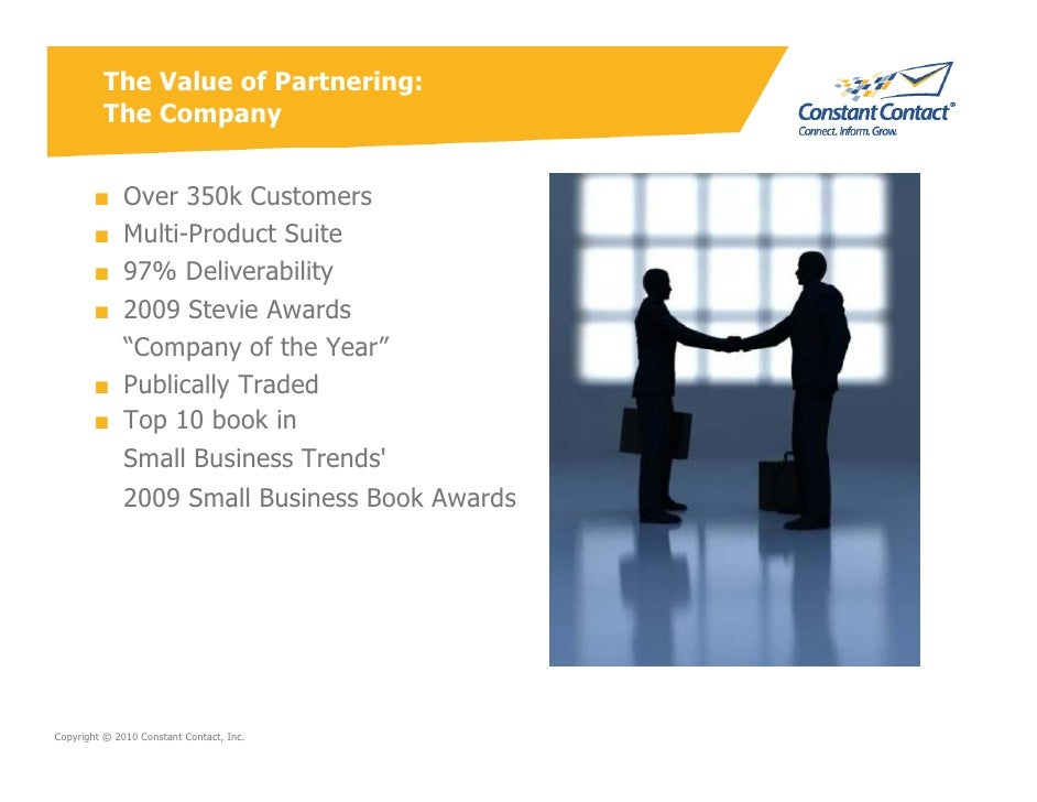 The Value of Partnering:          The Company           ■ Over 350k Customers         ■ Multi-Product Suite         ■ 97% ...