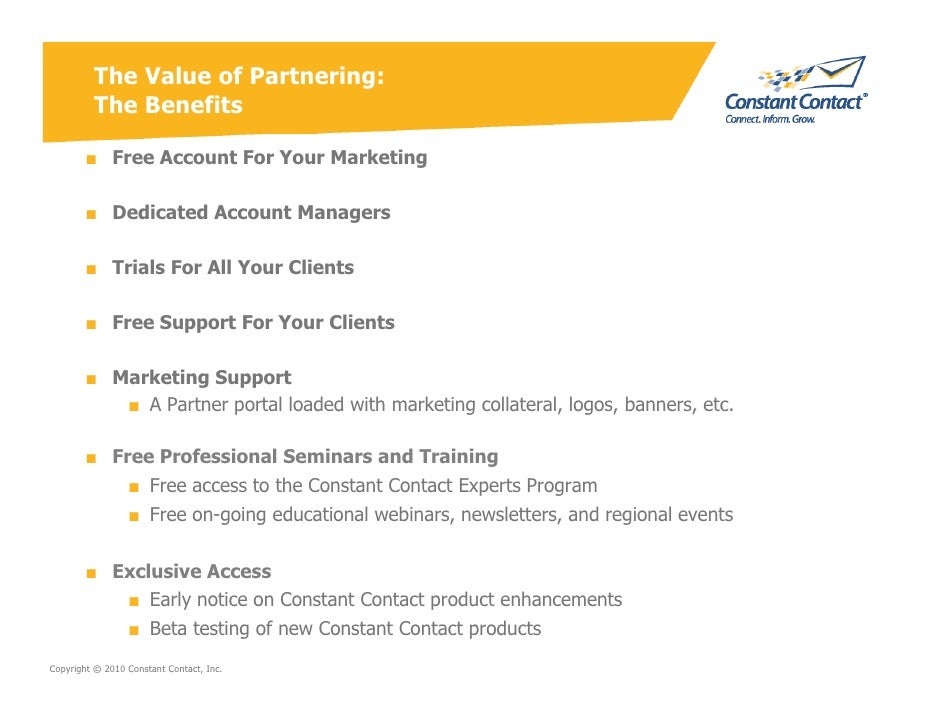 The Value of Partnering:          The Benefits          ■ Free Account For Your Marketing          ■ Dedicated Account Man...