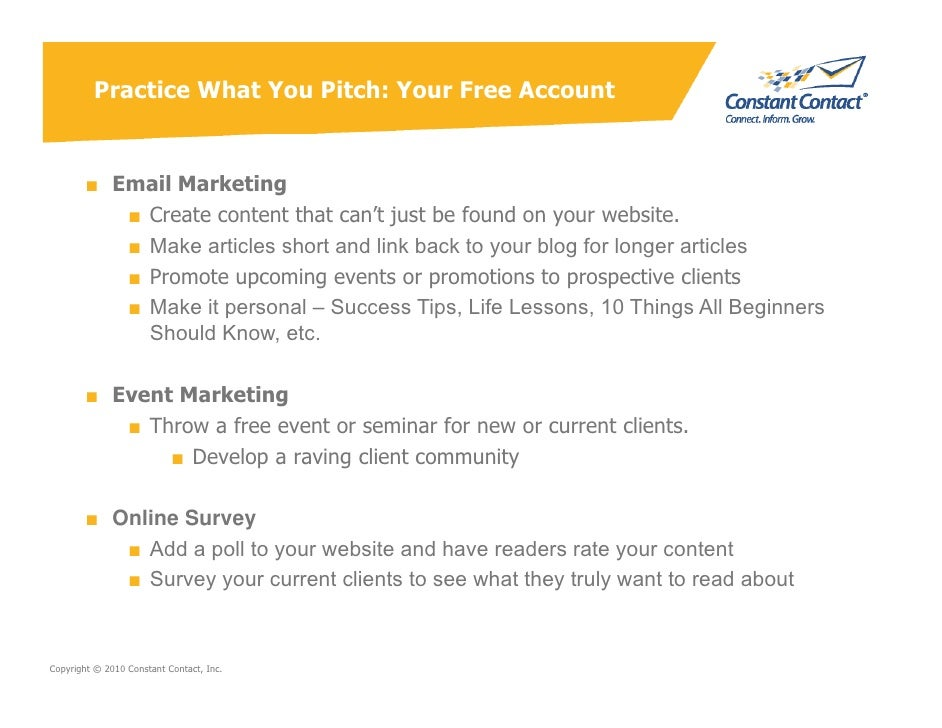 Practice What You Pitch: Your Free Account           ■ Email Marketing            ■ Create content that can't just be foun...