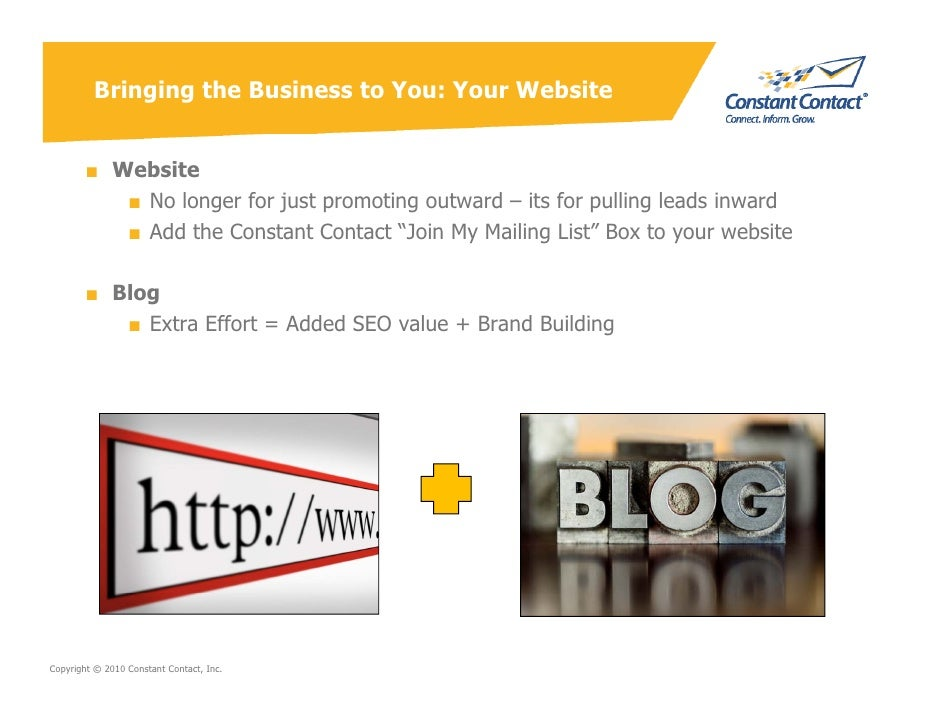 Bringing the Business to You: Your Website           ■ Website            ■ No longer for just promoting outward – its for...