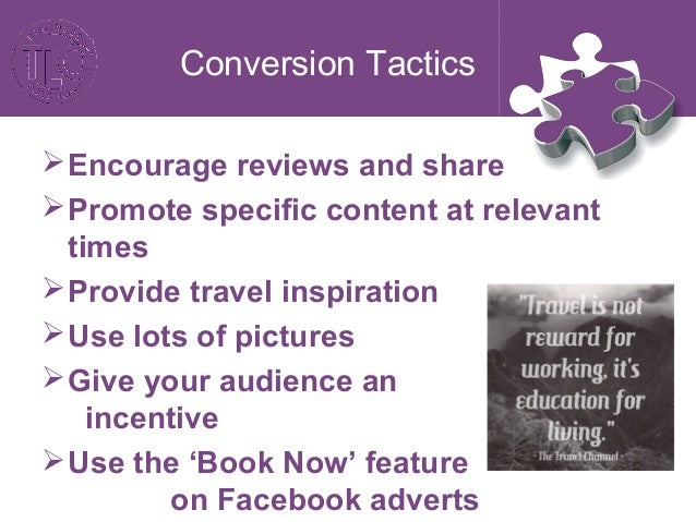 Conversion Tactics Use hashtags and in particular #isleofman Always link back to your website/booking platform Promote ...
