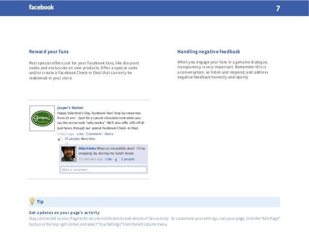 7  Reward your fans  Handling negative feedback  Post special offers just for your Facebook fans, like discount codes and ...