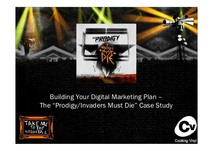 """Building Your Digital Marketing Plan – The """"Prodigy/Invaders Must Die"""" Case Study"""