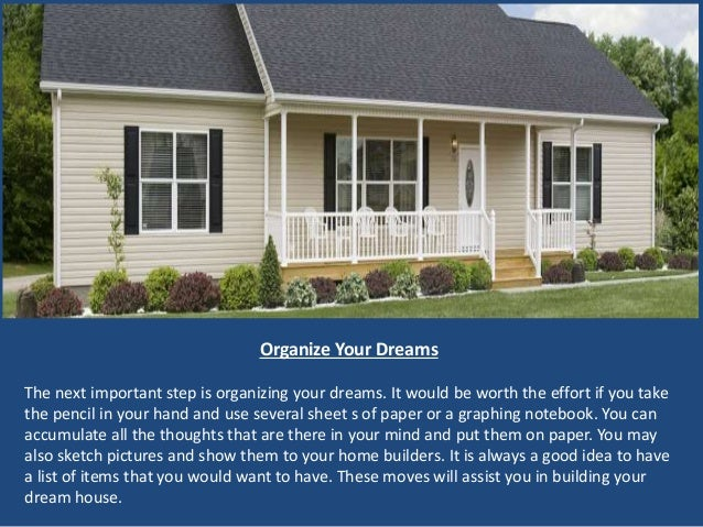 Building your dream home with the help of home builders for Dream home makers