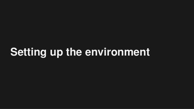 Setting up the environment