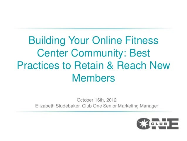Building Your Online Fitness    Center Community: BestPractices to Retain & Reach New            Members                  ...