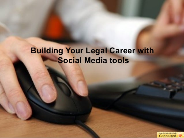 Building Your Legal Career with Social Media tools