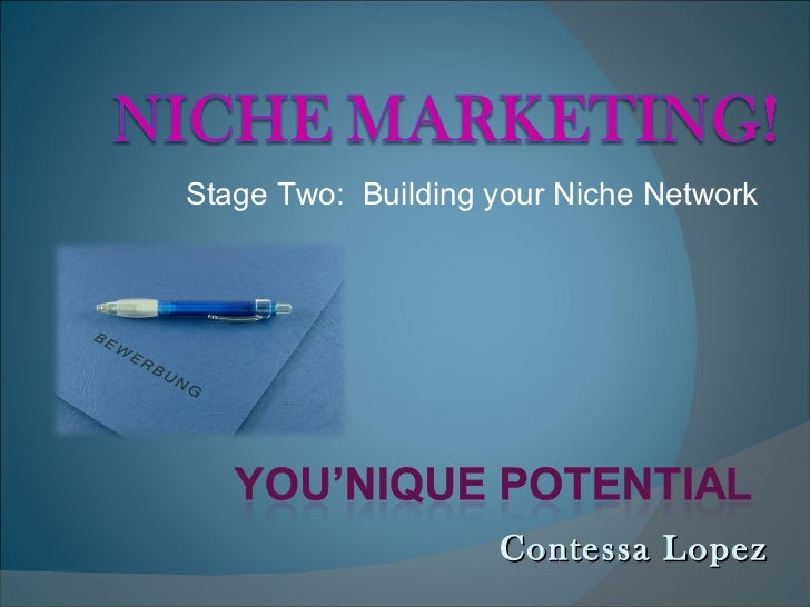 Contessa Lopez Stage Two:  Building your Niche Network