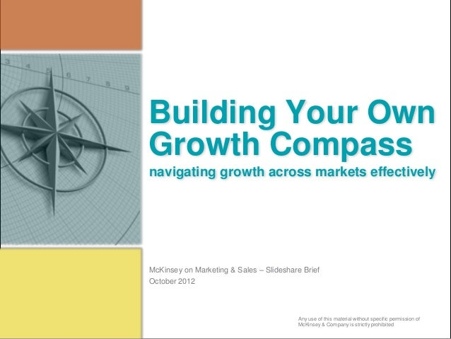 Building Your Own Growth Compass Any use of this material without specific permission of McKinsey & Company is strictly pr...