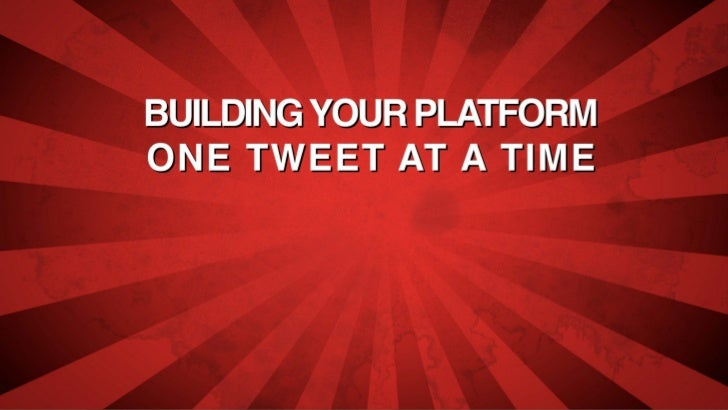 10 ways to build your platform one tweet at a time
