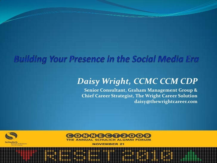 Building Your Presence in the Social Media Era<br />Daisy Wright, CCMC CCM CDP<br />Senior Consultant, Graham Management G...