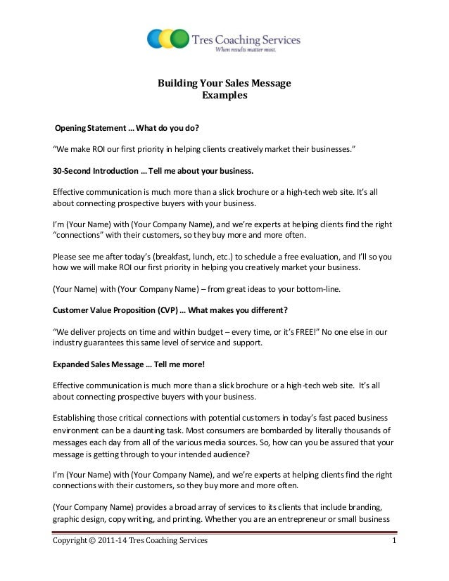 Copyright © 2011-14 Tres Coaching Services 1  Building Your Sales Message  Examples  Opening Statement … What do you do?  ...