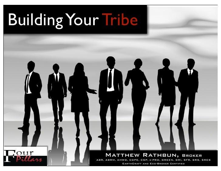 Building Your Tribe                Matthew Rathbun,                         Broker            ABR, ABRM, AHWD, CDPE, CSP, ...