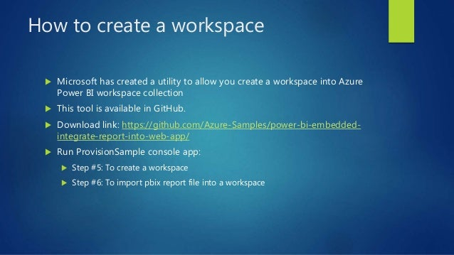 How to create a workspace  Microsoft has created a utility to allow you create a workspace into Azure Power BI workspace ...