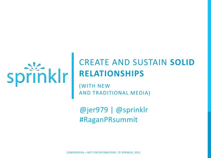 CREATE AND SUSTAIN SOLID         RELATIONSHIPS         (WITH NEW         AND TRADITIONAL MEDIA)         @jer979 | @sprinkl...