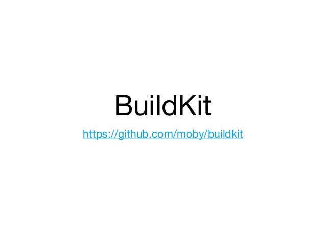 BuildKit https://github.com/moby/buildkit