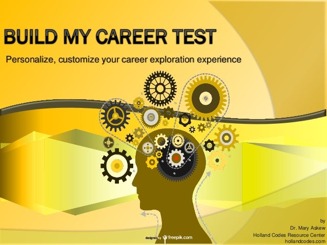 Personalize, Customize Your Career Exploration Experience By Dr. Mary Askew  Holland Codes Resource Center ...