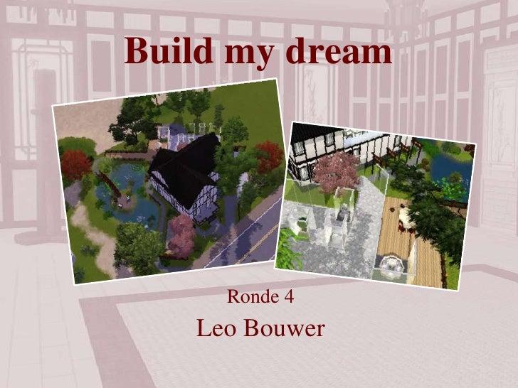 Build my dream<br />Ronde 4<br />Leo Bouwer<br />