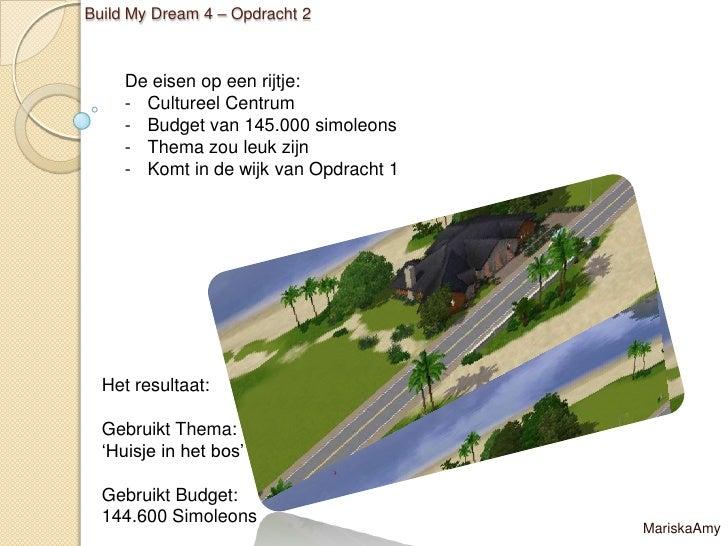 Build My Dream 4 – Opdracht 2     De eisen op een rijtje:     - Cultureel Centrum     - Budget van 145.000 simoleons     -...