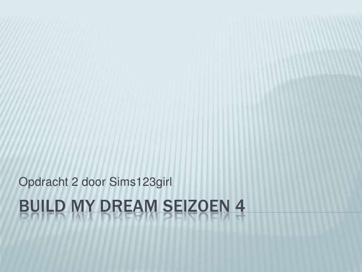 Opdracht 2 door Sims123girlBUILD MY DREAM SEIZOEN 4