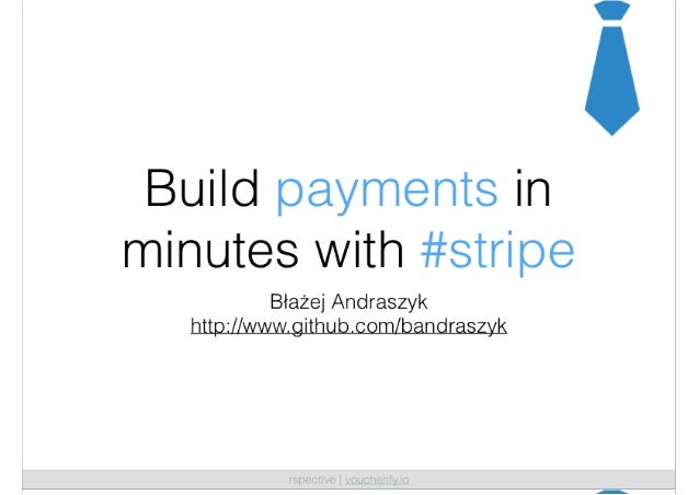 Build payments in minutes with stripe