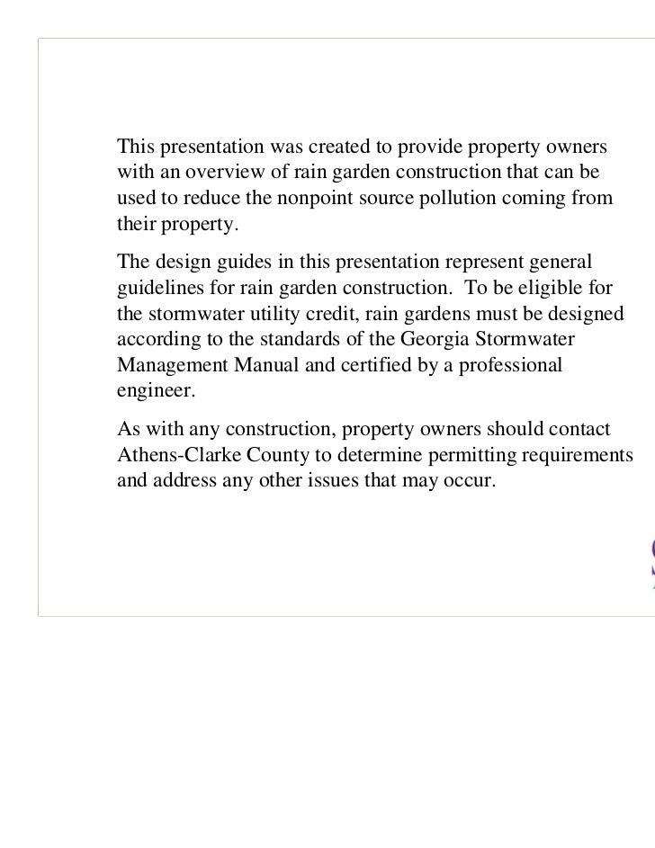 This presentation was created to provide property ownerswith an overview of rain garden construction that can beused to re...