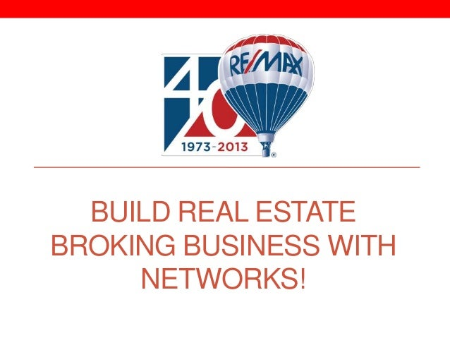 BUILD REAL ESTATE BROKING BUSINESS WITH NETWORKS!