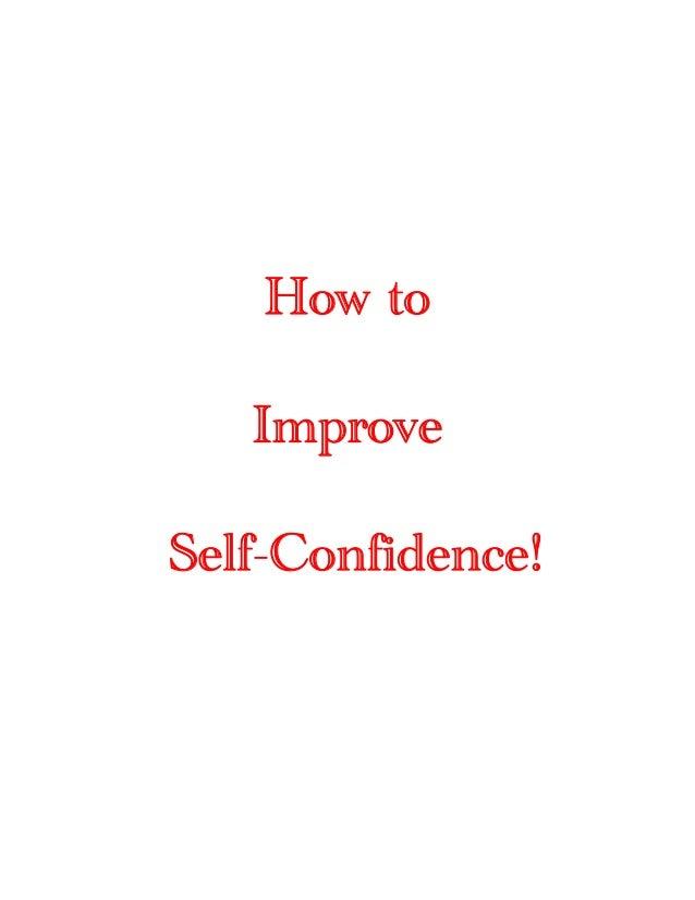 How to   ImproveSelf-Confidence!