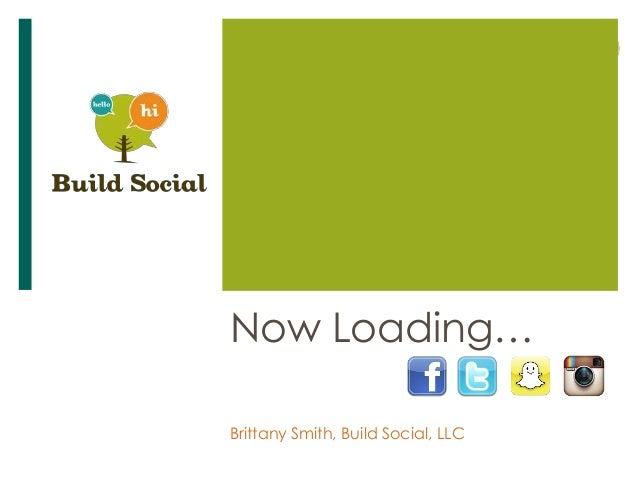 Now Loading… Brittany Smith, Build Social, LLC