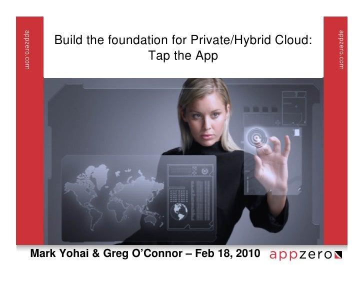 Build the foundation for Private/Hybrid Cloud:                     Tap the App     Mark Yohai & Greg O'Connor – Feb 18, 20...